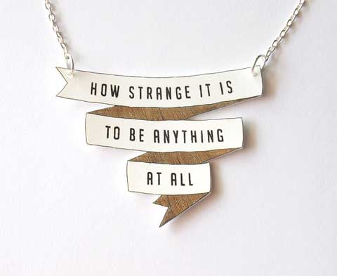 how strange it is to be anything at all - שרשרת לקנייה באטסי